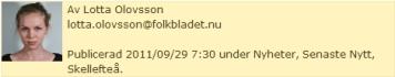 Lotta Olovsson från Västerbottens folkblad intervjudae mig den 28 september 2011